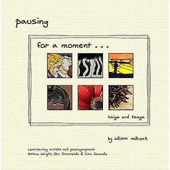 Pausing for a Moment ... Haiga and Tanga by Millcock & Allison