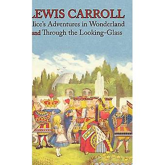 Alices Adventures in Wonderland and Through the LookingGlass Illustrated Facsimile of the Original Editions 1000 Copy Limited Edition Engage Bo by Carroll & Lewis