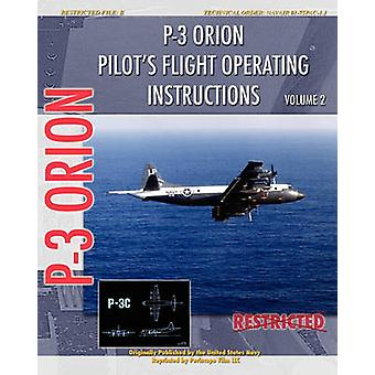 P3 Orion Pilots flight Operating Instructions Vol. 2 by Navy & United States