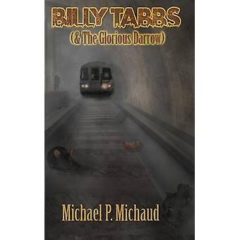 Billy Tabbs  the Glorious Darrow by Michaud & Michael P.