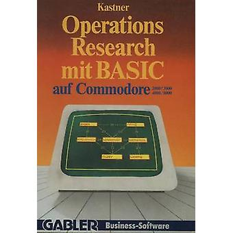 Operations Research mit BASIC auf Commodore 20003000 40008000  12 vollstndige Programme by Kastner & Gustav