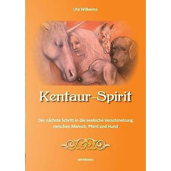 Kentaur Spirit by Wilhelms & Ute