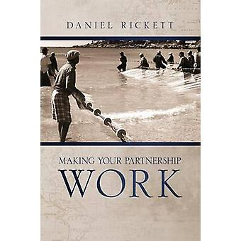 Making Your Partnership Work by Rickett & Daniel