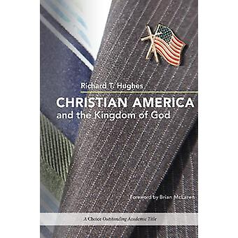 Christian America and the Kingdom of God by Richard T. Hughes - 97802