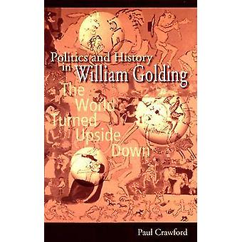 Politics and History in William Golding - The World Turned Upside Down