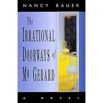 The Irrational Doorways of Mr. Gerard by Nancy Bauer - 9780864921741