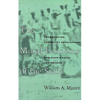 Moral Economy Of The State - Conservation - Community Development - &a