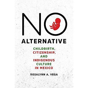 No Alternative - Childbirth - Citizenship - and Indigenous Culture in