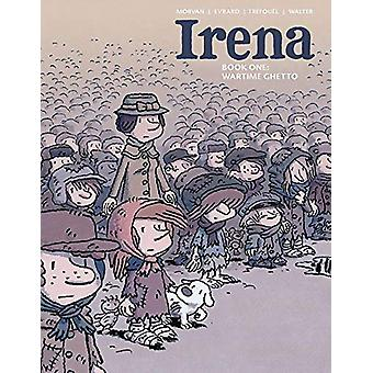Irena Book One - Wartime Ghetto by Jean-David Morvan - 9781549306792 B