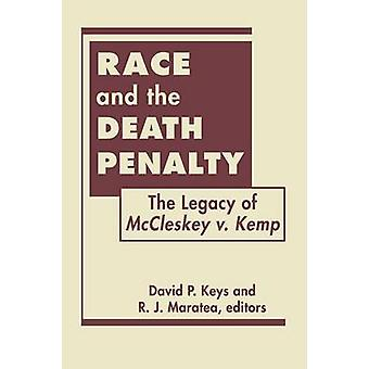 Race and the Death Penalty - The Legacy of McCleskey V. Kemp by David