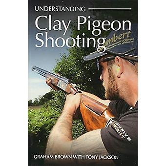 Understanding Clay Pigeon Shooting - 9781785004674 Book