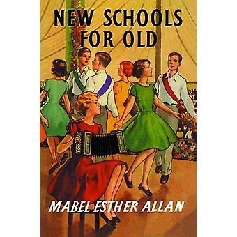 New Schools for Old by Mabel Esther Allan - 9781847452399 Book