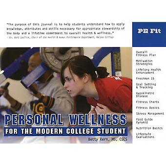 Personal Wellness for the Modern College Student by Betty Kern - 9781