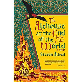 The Alehouse at the End of the World by Stevan Allred - 9781942436379