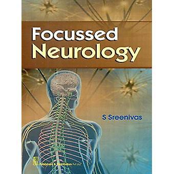 Focussed Neurology by S. Sreenivas - 9788123925851 Book