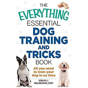 The Everything Essentila Dog Training and Tricks Book - All You Need t