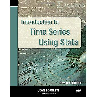 Introduction to Time Series Using Stata - Revised Edition by Sean Bec