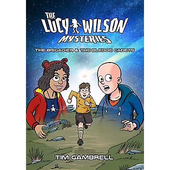 Lucy Wilson Mysteries The Brigadier and the Bledoe Cadets by Tim Gambrell