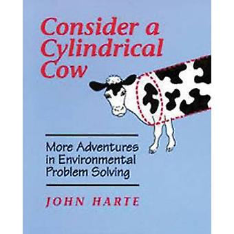 Consider a Cylindrical Cow - More Adventures in Environmental Problem