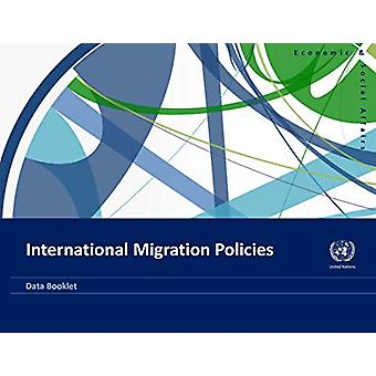 International migration policies - data booklet by United Nations - Dep