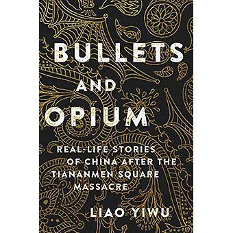 Balas e Ópio - Histórias reais da China após o Squ de Tiananmen