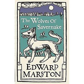 The Wolves of Savernake - A gripping medieval mystery from the bestsel