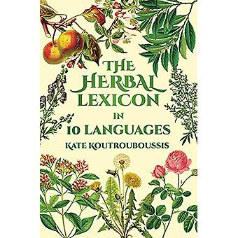 Herbal Lexicon - In 10 Languages by Kate Koutrouboussis - 978191159795