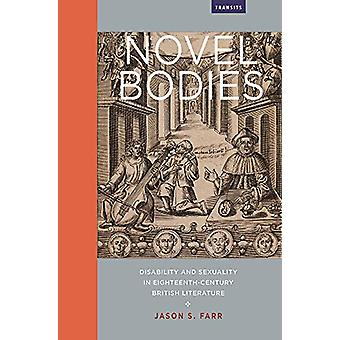 Novel Bodies - Disability and Sexuality in Eighteenth-Century British
