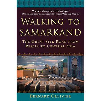 Wandelen naar Samarkand door Bernard Ollivier