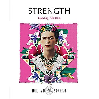 Strength - Featuring Frida Kahlo by Flame Tree Studio - 9781787556799