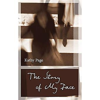 The Story of My Face by Kathy Page - 9781771962957 Book