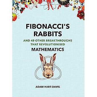 Fibonacci's Rabbits - And 49 Other Breakthroughs that Revolutionised M