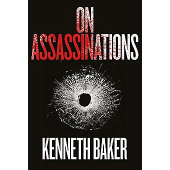 On Assassinations by Kenneth Baker - 9781912690756 Book