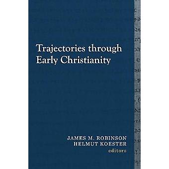 Trajectories through Early Christianity by James M. Robinson - 978148