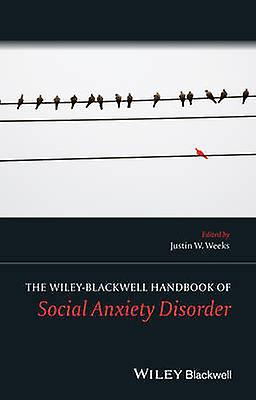 The Wiley Blackwell Handbook of Social Anxiety Disorder ...