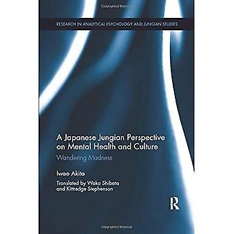 Japanilainen jungialainen näkökulma mielenterveyteen ja kulttuuriin: Vaeltava hulluus (tutkimus analyyttisessä psykologiassa ja jungia-tutkimuksissa)