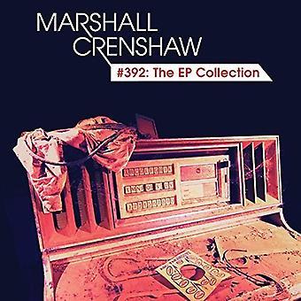 Marshall Crenshaw - #392: The EP Collection [CD] USA import
