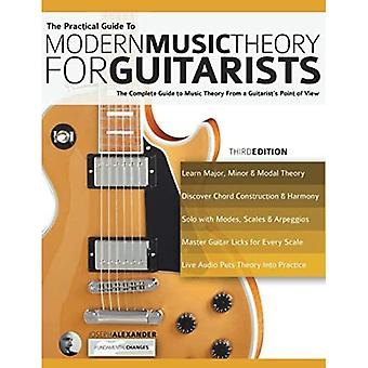 The Practical Guide: To Modern Music Theory for Guitarists