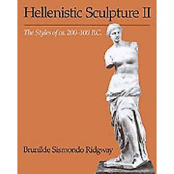 Hellenistic Sculpture II - The Styles of ca. 200-100 B.C. by Brunilde