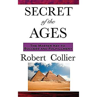 Secret of the Ages by Robert Collier - 9781515437055 Book