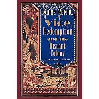 Vice - Redemption and the Distant Colony by Jules Verne - 97815939337