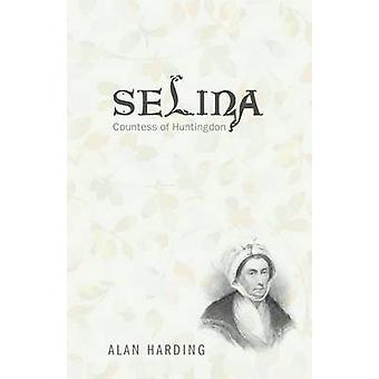 Selina - Countess of Huntingdon by Alan Harding - 9781620320969 Book