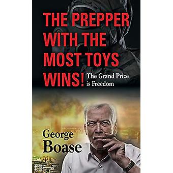 The Prepper with the Most Toys Wins! Prepping - It's Not Just for Doo
