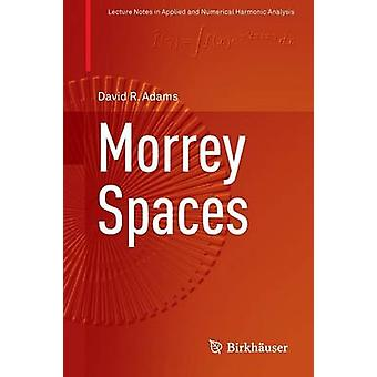 Morrey Spaces - 2015 by David R. Adams - 9783319266794 Book