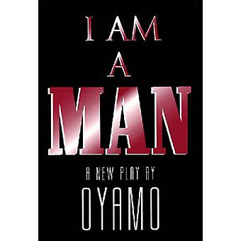 I Am a Man-on Oyamo