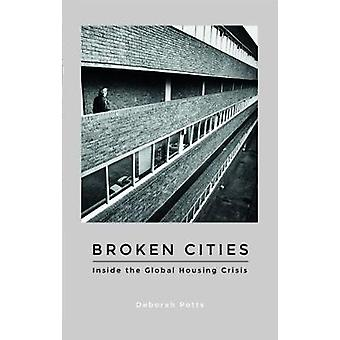 Broken Cities - Inside the Global Housing Crisis by Deborah Potts - 97