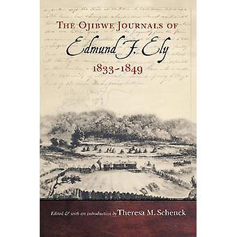 Ojibwe-tidenderne fra Edmund F. Ely 18331849 af Edmund F. Ely