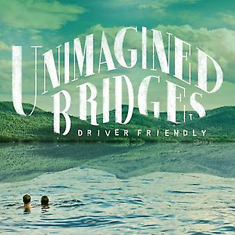 Driver Friendly - Unimagined Bridges [Vinyl] USA import