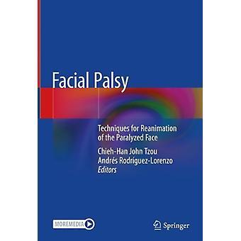 تقنيات شلل الوجه لإنعاش الوجه المشلولة من قبل تحرير شيه هان جون تزو وتحرير أندريس رودريغيز لورنزو