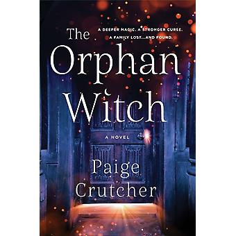 The Orphan Witch  A Novel by Paige Crutcher